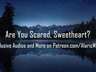Are You Scared, Sweetheart? [Erotic Audio for Women] [CNC]