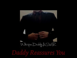 ASMR Male Voice - Daddy Reassures You/Aftercare (SFW NO SEX)