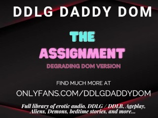 The Assignment - ASMR Porn for Women - Hard Dom Version - DDLG Role-play - Degradation