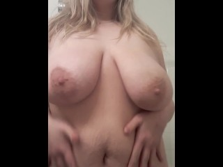 Playing with my big boobies