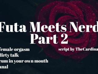 Futa Meets Nerd Part 2 [Erotic Audio for Men][Filthy Mouth][Cum in Your Mouth]
