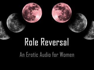 Role Reversal [Erotic Audio for Women] [Msub]