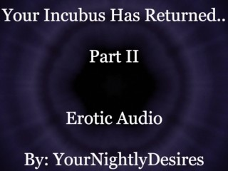 Your Incubus Returns To You (Part 2) [Blowjob] [Passionate Sex] [Aftercare] (Erotic Audio For Women)
