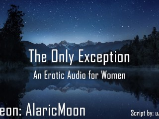 The Only Exception [Erotic Audio for Women] [Dark] [CNC] [Stalker]