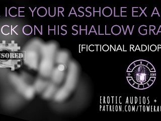 WE ICE YOUR A**HOLE EX [Fictional] [Comedy/Drama] [Radioplay for women]