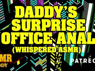 Daddy's Surprise Rough Office Anal (Whispered ASMR)