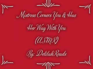 Mistress Corners You & Has Her Way With You- Femdom Erotic Audio For Men (ASMR)(Spanking)(Anal Play)